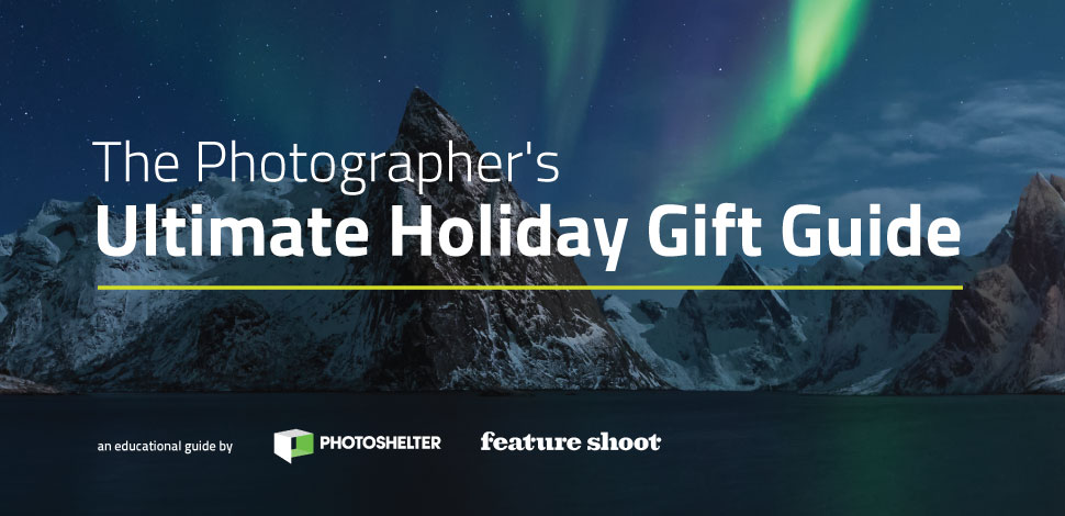 The Photographer's Ultimate Holiday Gift Guide