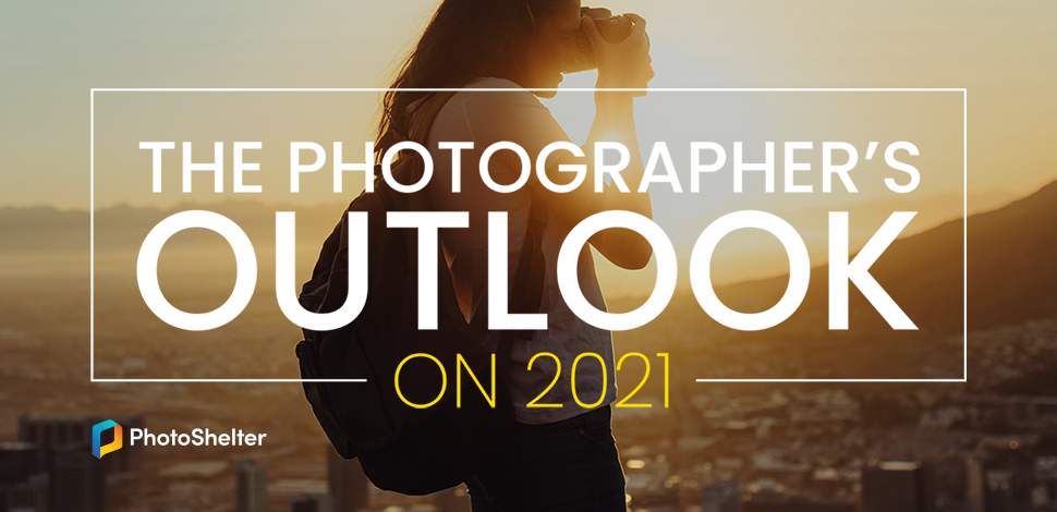 The Photographer's Outlook on 2021